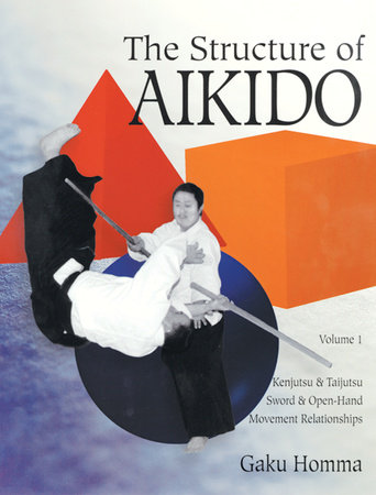 The Structure of Aikido by Gaku Homma