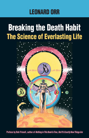 Breaking the Death Habit by Leonard Orr