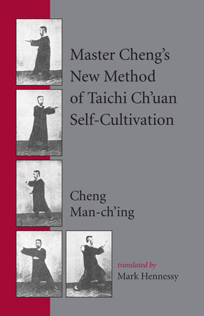 Master Cheng's New Method of Taichi Ch'uan Self-Cultivation by Cheng Man-ch'ing