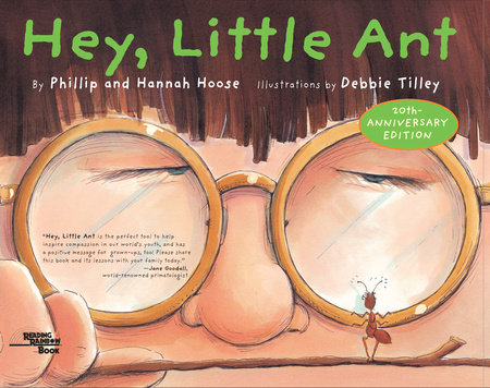 Hey, Little Ant by Phillip M. Hoose and Hannah Hoose