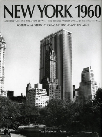 New York 1960 by David Fishman, Robert A.M. Stern and Thomas Mellins