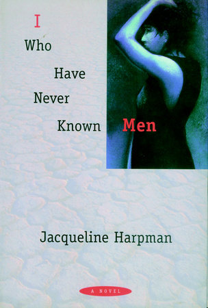 I Who Have Never Known Men by