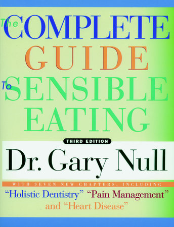 The Complete Guide to Sensible Eating by Gary Null