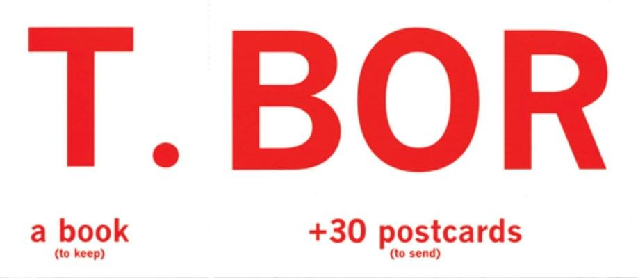 T.BOR A Book (To Keep) +30 Postcards (To Send) by