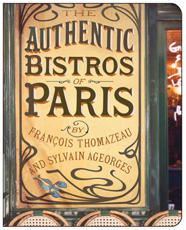 The Authentic Bistros of Paris by Francois Thomazeau