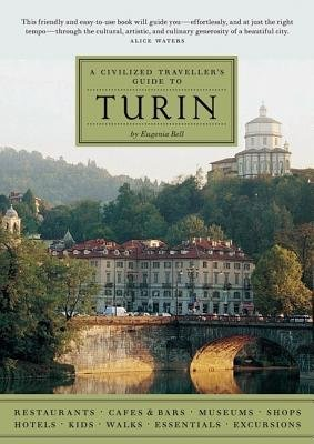 A Civilized Traveller's Guide to Turin by Eugenia F. Bell