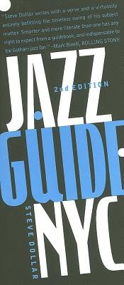 Jazz Guide,  New York City, 2nd Edition by Steve Dollar