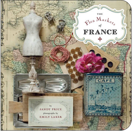 The Flea Markets of France by Sandy Price