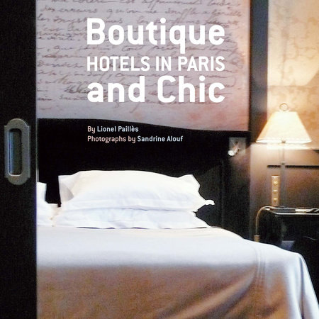 Boutique and Chic Hotels in Paris by Lionel Pailles