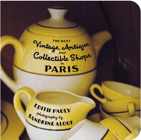 The Best Vintage, Antique and Collectible Shops in Paris by Edith Pauly