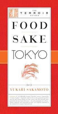 Food Sake Tokyo by Yukari Sakamoto