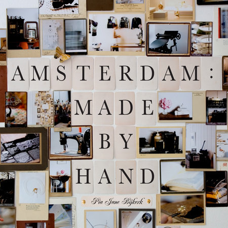 Amsterdam: Made by Hand by Pia Jane Bijkerk
