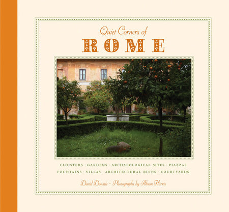 Quiet Corners of Rome by