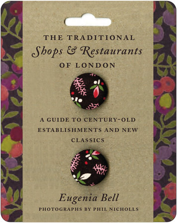 The Traditional Shops and Restaurants of London by Eugenia Bell