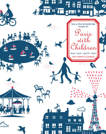 The Little Bookroom Guide to Paris with Children by