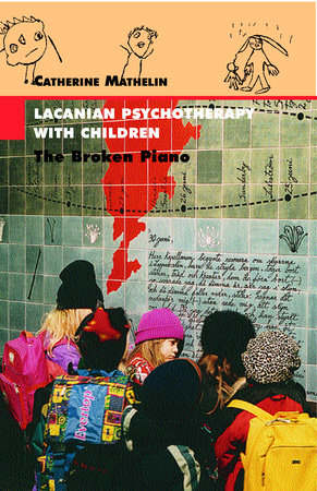 Lacanian Psychotherapy With Children by