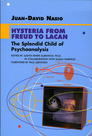 Hysteria from Freud to Lacan by Juan-David Nasio