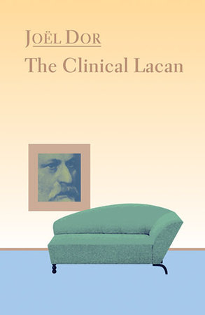 Clinical Lacan by