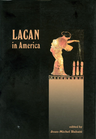 Lacan in America by Jean-Michel Rabate