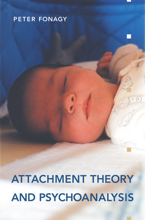 Attachment Theory and Psychoanalysis by