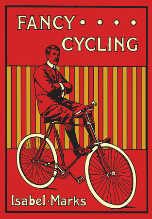 Fancy Cycling, 1901 by Isabel Marks