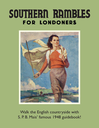Southern Rambles for Londoners by S. Mais
