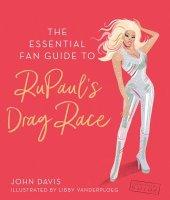 The Essential RuPaul Written by John Davis, Illustrated by Libby VanderPloeg