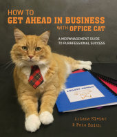 How to Get Ahead in Business with Office Cat Written by Ariana Klepac and Pete Smith