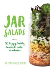 Jar Salads Written by Alexander Hart
