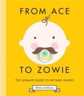 From Ace to Zowie Written by Tobias Anthony