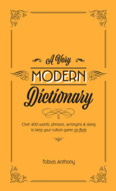 A Very Modern Dictionary Written by Tobias Anthony