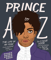 Prince A to Z Written by Steve Wide, Illustrated by Alice Oehr