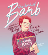 The Book of Barb Written by Nadia Bailey, Illustrated by Phil Constantinesco