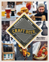 Cooking with Craft Beer Written by  Stevan Paul and Torsten Goffin, Photographed by Daniela Haug