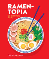Ramen-topia Written by Deborah Kaloper, Illustrated by Alice Oehr