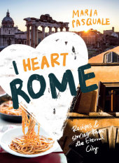 I Heart Rome Written by Maria Pasquale