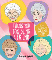 Thank You for Being a Friend Written by Emma Lewis, Illustrated by Chantel DeSousa