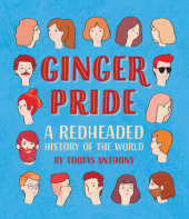 Ginger Pride Written by Tobias Anthony, Illustrated by Carla McCrae