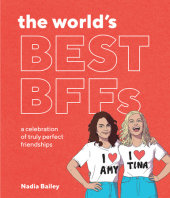 The World's Best BFFs Written by Nadia Bailey, Illustrated by Juppi Juppsen