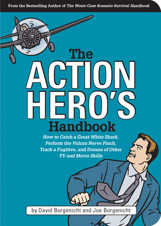 The Action Hero's Handbook by Joe Borgenicht and David Borgenicht