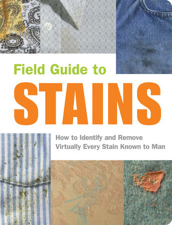 Field Guide to Stains by Virginia M. Friedman, Melissa Wagner and Nancy Armstrong
