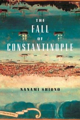 The Fall of Constantinople by Nanami Shiono