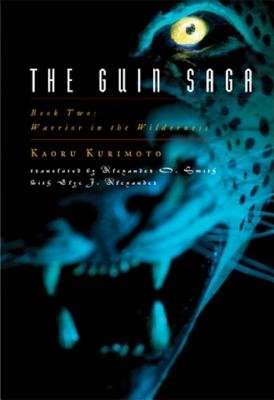 The Guin Saga Book 2: Warrior in the Wilderness by Kaoru Kurimoto