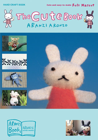 The Cute Book by Aranzi Aronzo