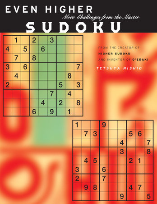 Even Higher Sudoku by Tetsuya Nishio