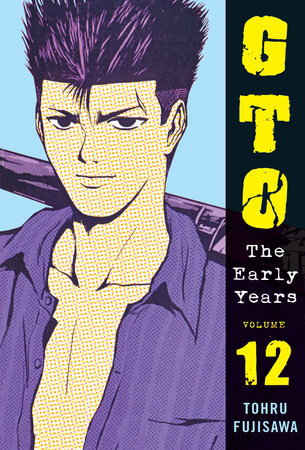 GTO: The Early Years Volume 12 by