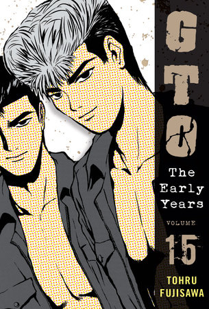 GTO: The Early Years, Volume 15 by