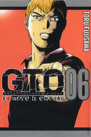 GTO: 14 Days in Shonan, Volume 6 by