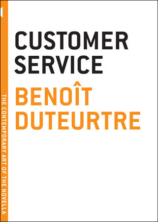 Customer Service by Benoit Duteurtre