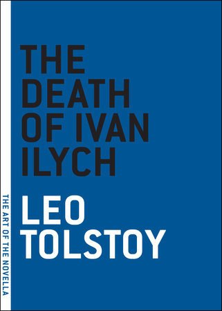 The Death of Ivan Ilych by Leo Tolstoy
